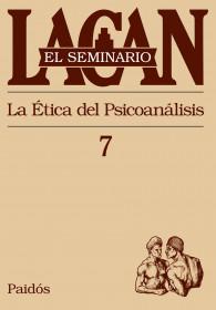 El Seminario 7. La etica del Psicoanalisis
