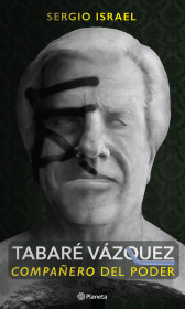 Tabaré Vázquez. Compañero del poder