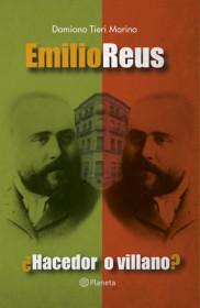 Emilio Reus ¿Hacedor o villano?